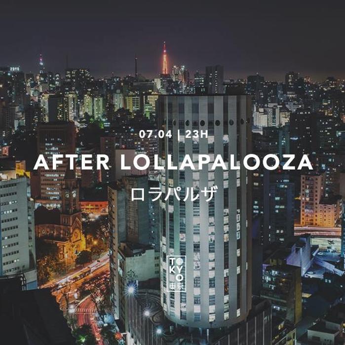 After-Lollapalooza na Cobertura do Tokyo 東 京 [07.04 | 23h]