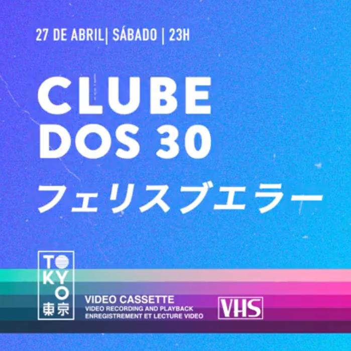 Clube dos 30 ► Flashback na Cobertura do Tokyo! [Sábado   27.04]