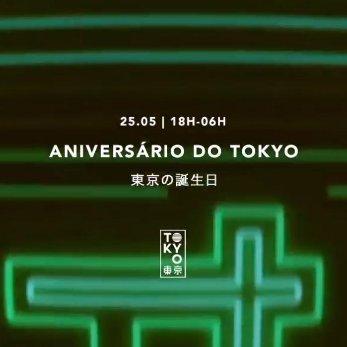 Aniversário do Tokyo 東 京 [12 horas de Festa | 25.05]