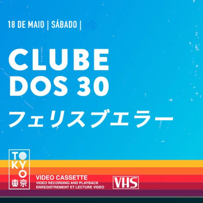 Clube dos 30 ► Flashback na Cobertura do Tokyo! [Sábado | 18.05]