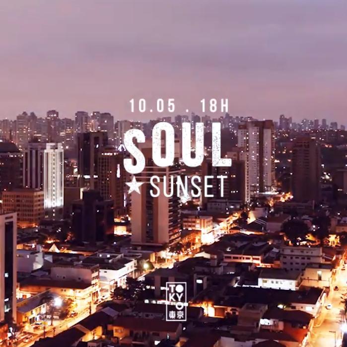 Soul Sunset 東 京 Soul & Disco no Pôr do Sol [18h às 23h]