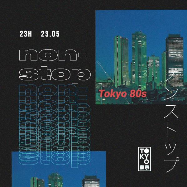 Non-Stop no Tokyo 東 京 / Indie e New Wave / [23.05 | 23h00]