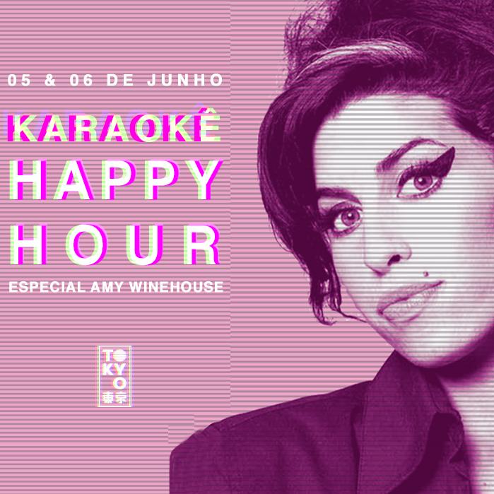 Karaokê Happy-Hour do Tokyo 東 京 Amy Winehouse [Vip até 21h]