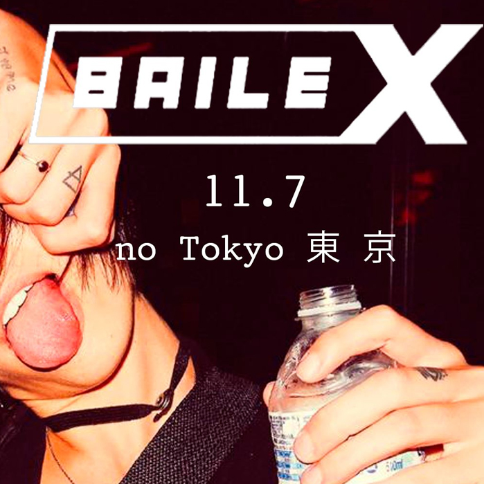 Baile-X 11.7 no Tokyo 東 京