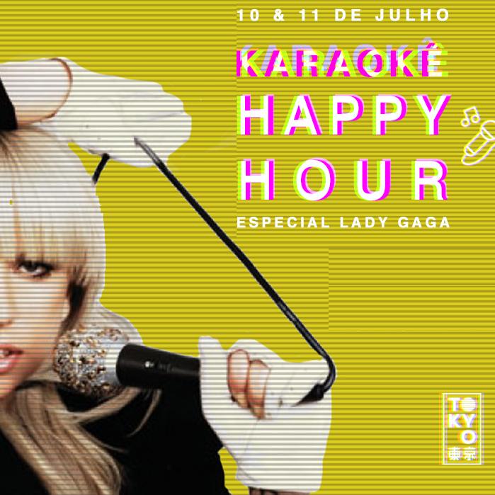 Karaokê Happy-Hour do Tokyo 東 京 Lady Gaga [Vip até 21h]