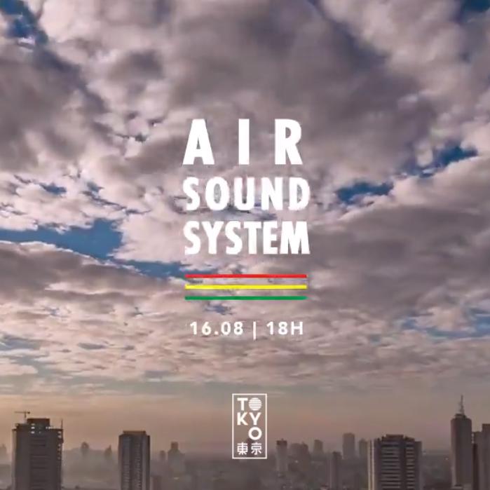 Air Sound System 東 京 Dancehall & Reggaeton na Cobertura! [16.08]