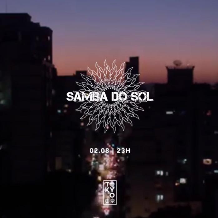 Samba do Sol no Tokyo 東 京 • Sexta Especial • [02/08]