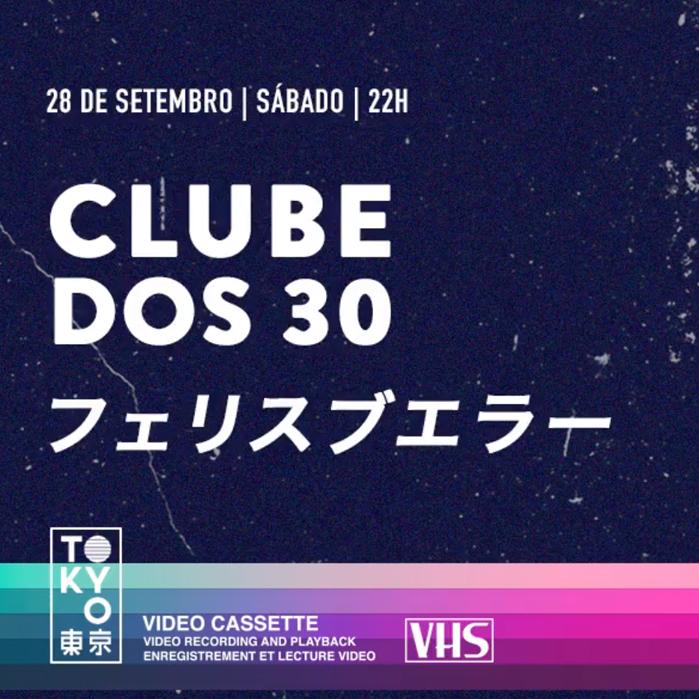 Clube dos 30 ► Flashback na Cobertura do Tokyo! [Sábado | 28.09]