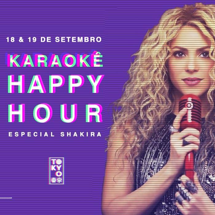 Karaokê Happy-Hour do Tokyo 東 京 Shakira [Vip até 21h]