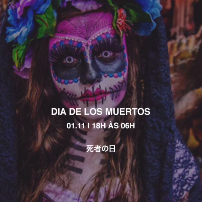Dia de Los Muertos no Tokyo 東 京 (Véspera de Feriado)