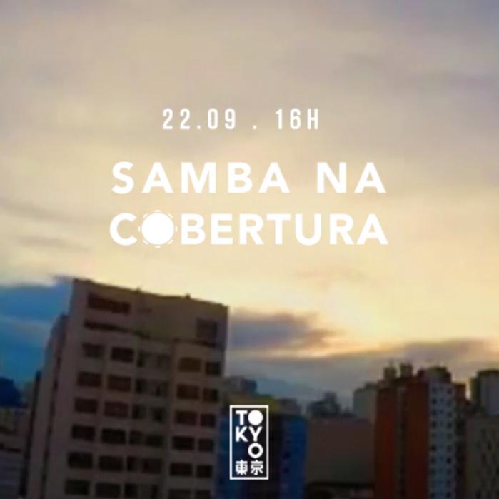 Samba na Cobertura 東 京 Roda de Samba no Domingo à Tarde [22.09]