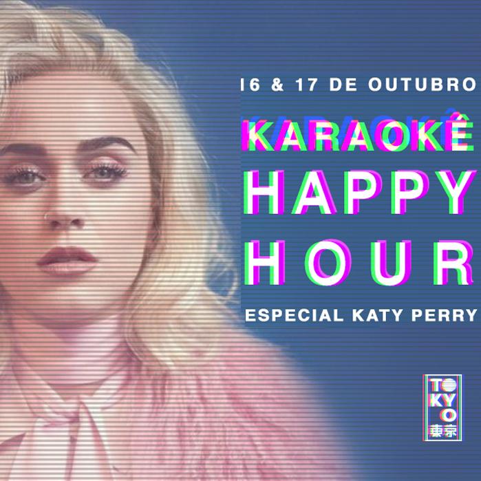 Karaokê Happy-Hour do Tokyo 東 京 Katy Perry [Vip até 21h]