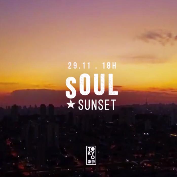 Soul Sunset 東 京 Soul & Disco no Pôr do Sol [29.11]