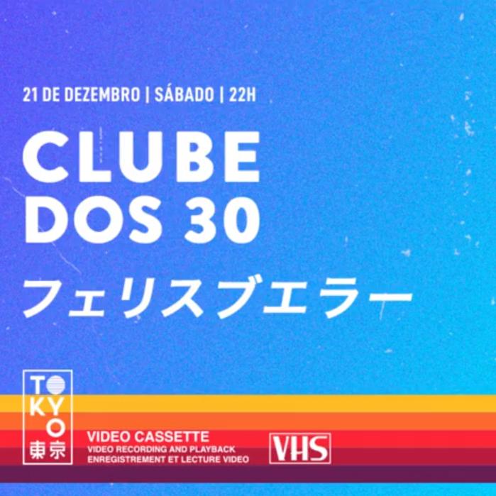 Clube dos 30 ► Flashback na Cobertura do Tokyo! [Sábado | 21.12]