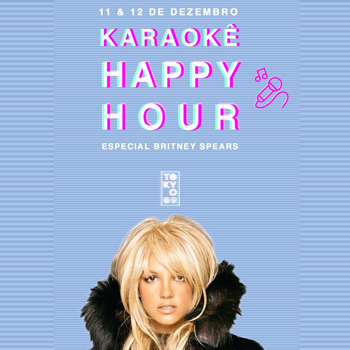 Karaokê Happy-Hour do Tokyo 東 京 Britney Spears [Vip até 21h]