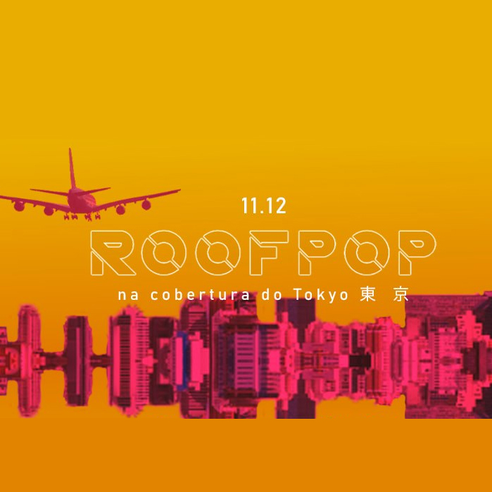 Roofpop #3 na Cobertura do Tokyo 東 京