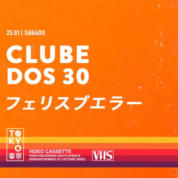 Clube dos 30 ► Flashback na Cobertura do Tokyo! [Sábado   25.01]