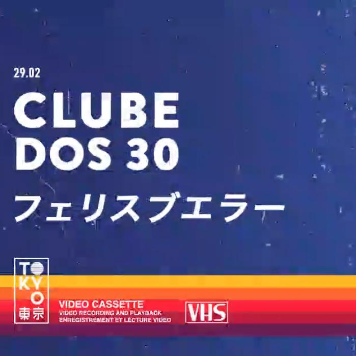 Clube dos 30 ► Flashback na Cobertura do Tokyo! [Sábado | 29.02]