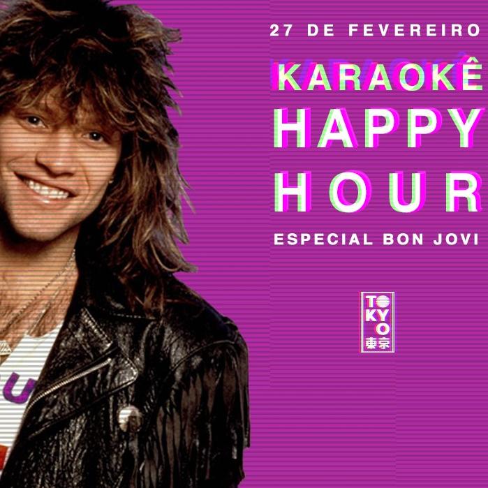 Karaokê Happy-Hour do Tokyo 東 京 Bon Jovi [Vip até 21h]