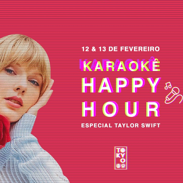 Karaokê Happy-Hour do Tokyo 東 京 Taylor Swift [Vip até 21h]