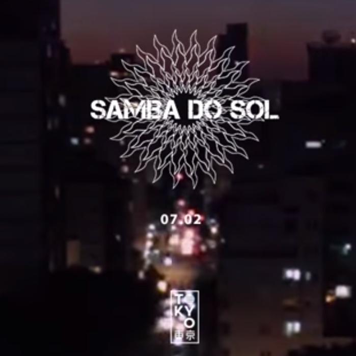 Samba do Sol no Tokyo 東 京 • Sexta Especial [07.02]