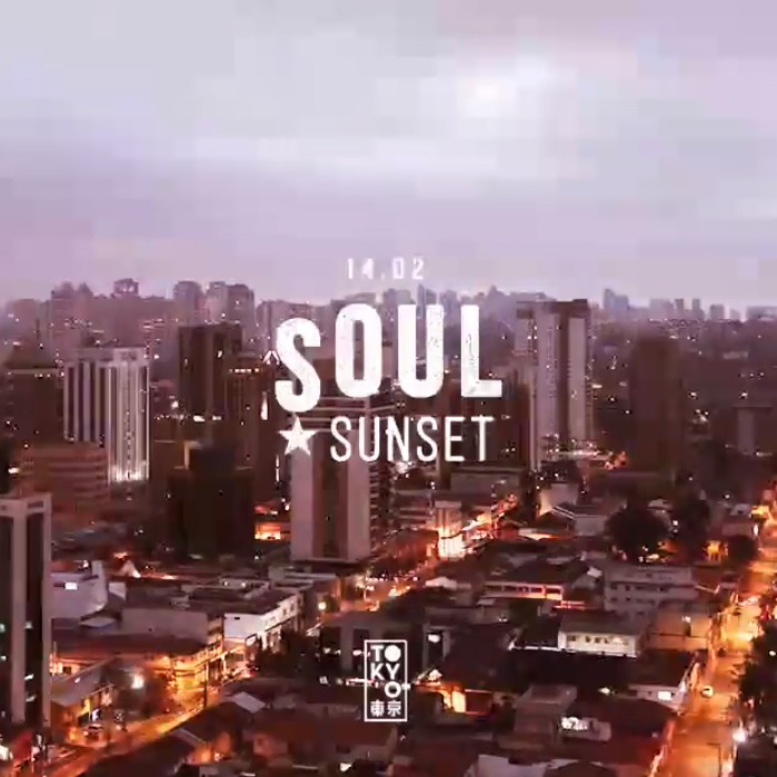 Soul Sunset 東 京 Soul & Disco no Pôr do Sol [14.02]