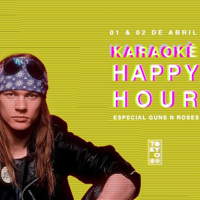 Karaokê Happy-Hour do Tokyo 東 京 Guns n Roses [Vip até 21h]